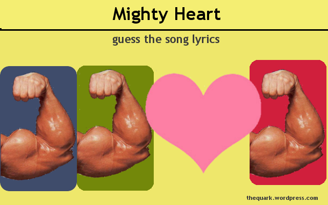 Mighty or Shaky Heart ?